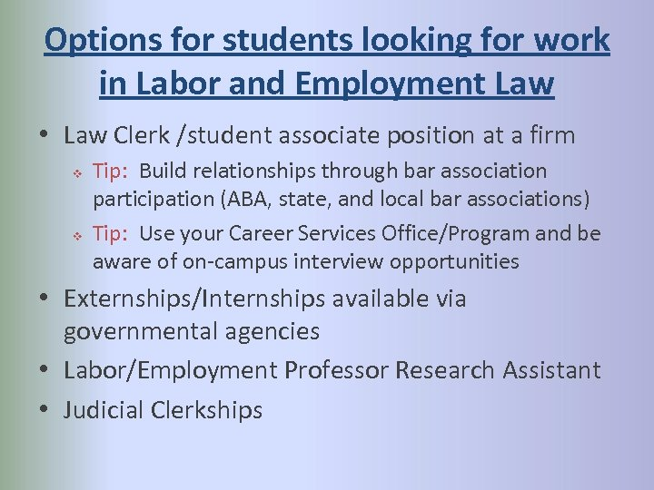 Options for students looking for work in Labor and Employment Law • Law Clerk