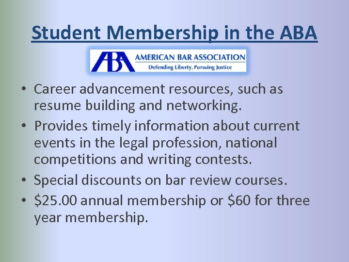 Student Membership in the ABA • Career advancement resources, such as resume building and
