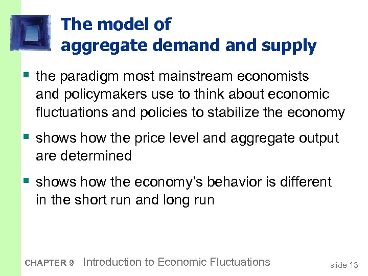 The model of aggregate demand supply § the paradigm most mainstream economists and policymakers