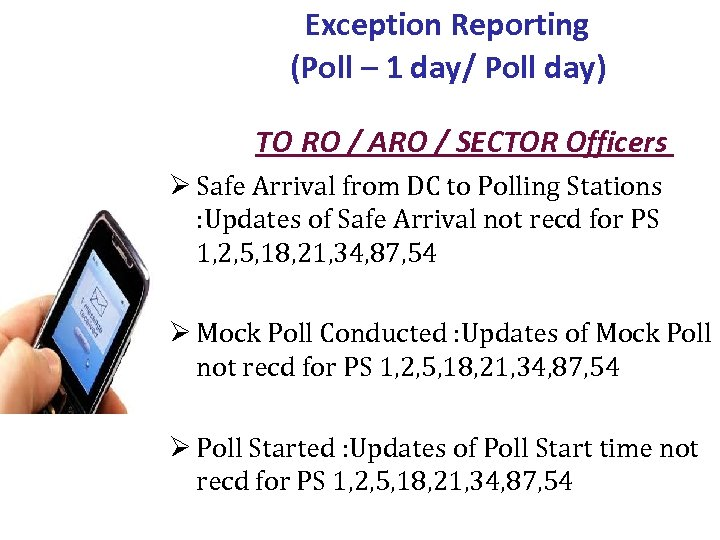 Exception Reporting (Poll – 1 day/ Poll day) TO RO / ARO / SECTOR