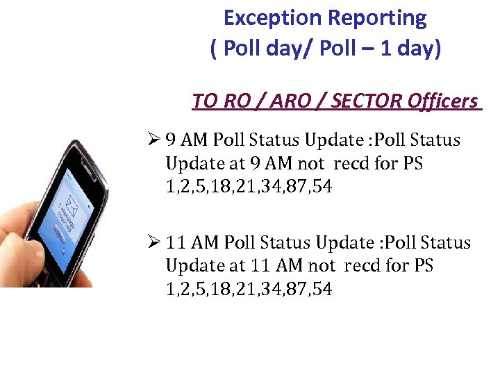 Exception Reporting ( Poll day/ Poll – 1 day) TO RO / ARO /