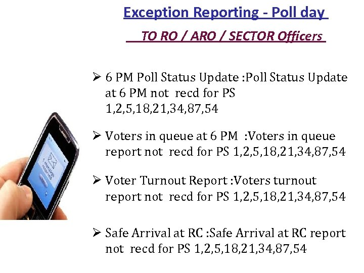 Exception Reporting - Poll day TO RO / ARO / SECTOR Officers Ø 6