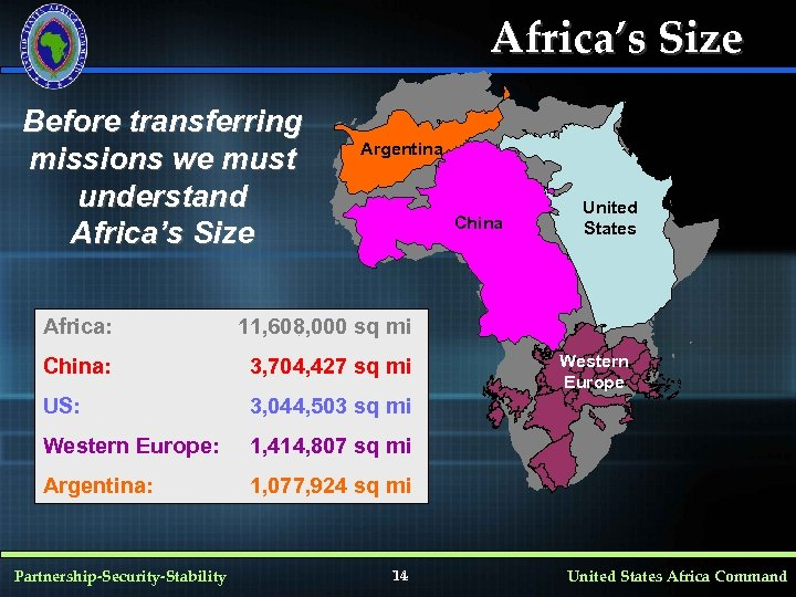 Africa's Size Before transferring missions we must understand Africa's Size Argentina China Africa: 11,
