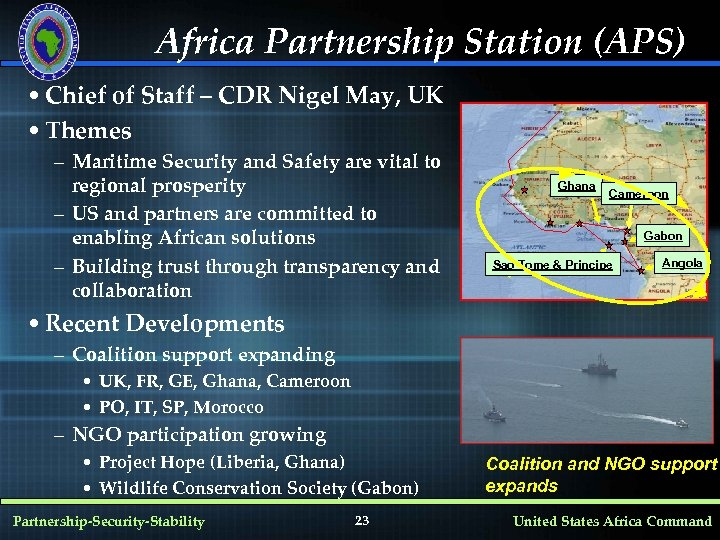 Africa Partnership Station (APS) • Chief of Staff – CDR Nigel May, UK •