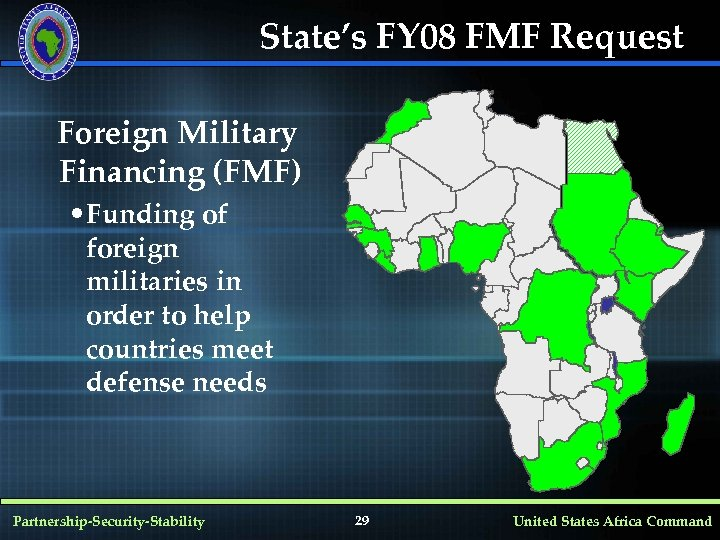 State's FY 08 FMF Request Foreign Military Financing (FMF) • Funding of foreign militaries