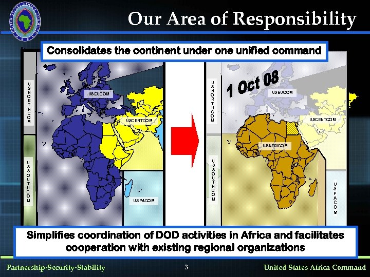 Our Area of Responsibility Consolidates the continent under one unified command U S N