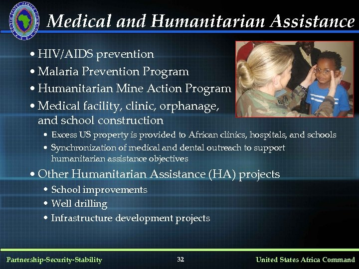 Medical and Humanitarian Assistance • HIV/AIDS prevention • Malaria Prevention Program • Humanitarian Mine