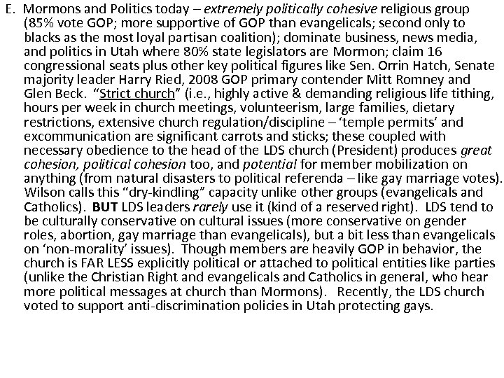 E. Mormons and Politics today – extremely politically cohesive religious group (85% vote GOP;
