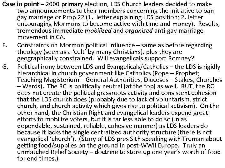 Case in point – 2000 primary election, LDS Church leaders decided to make two