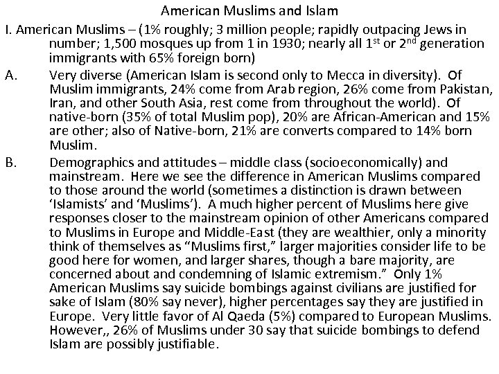 American Muslims and Islam I. American Muslims – (1% roughly; 3 million people; rapidly