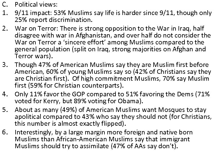 C. Political views: 1. 9/11 impact: 53% Muslims say life is harder since 9/11,