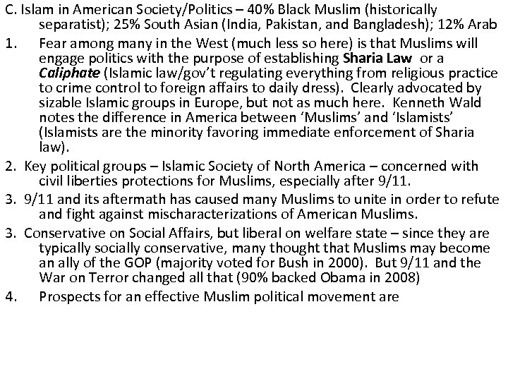 C. Islam in American Society/Politics – 40% Black Muslim (historically separatist); 25% South Asian