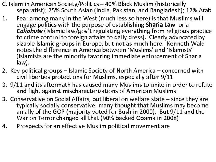 C. Islam in American Society/Politics – 40% Black Muslim (historically separatist); 25% South Asian