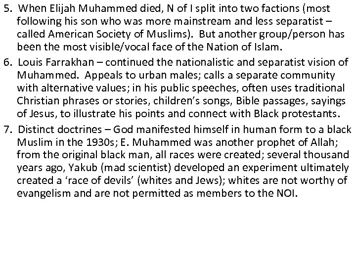 5. When Elijah Muhammed died, N of I split into two factions (most following