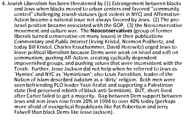 4. Jewish Liberalism has been threatened by (1) Estrangement between blacks and Jews when