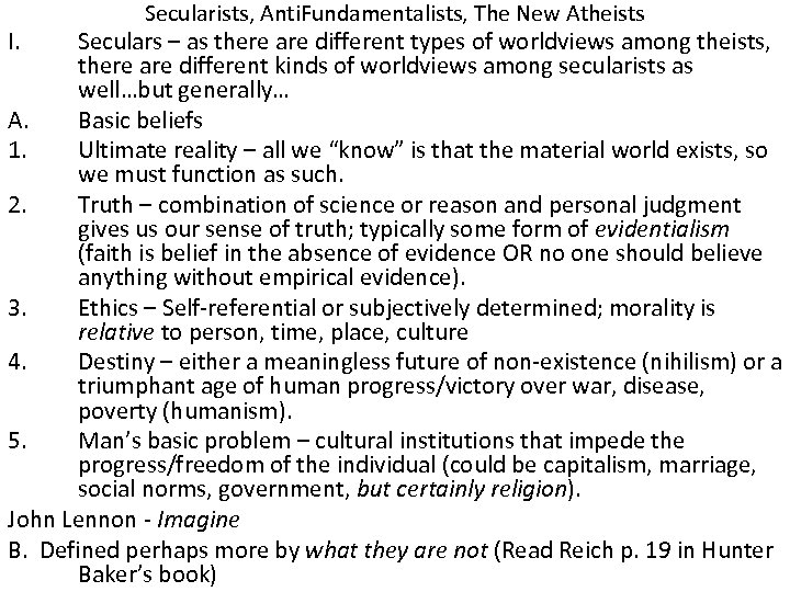 Secularists, Anti. Fundamentalists, The New Atheists I. Seculars – as there are different types
