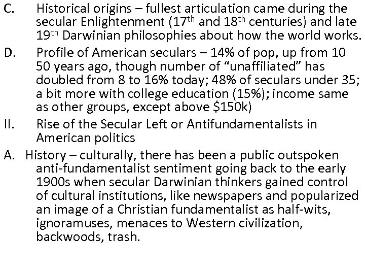 C. Historical origins – fullest articulation came during the secular Enlightenment (17 th and