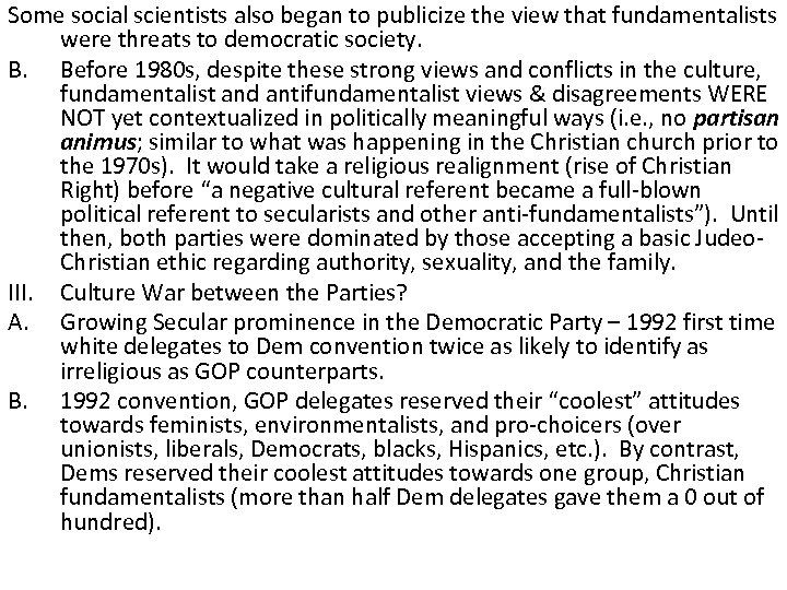 Some social scientists also began to publicize the view that fundamentalists were threats to