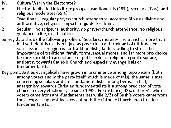 IV. A. Culture War in the Electorate? Electorate divided into three groups: Traditionalists (19%),