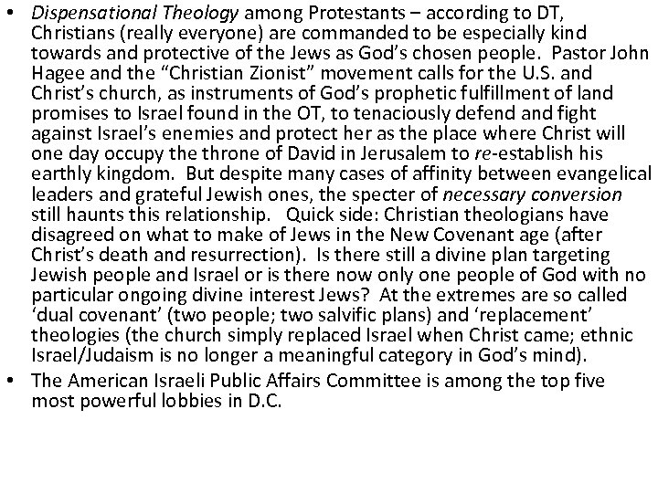 • Dispensational Theology among Protestants – according to DT, Christians (really everyone) are