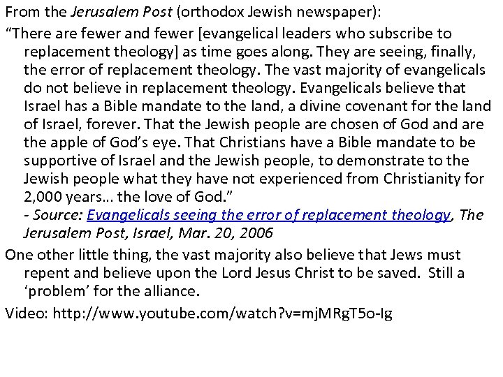 """From the Jerusalem Post (orthodox Jewish newspaper): """"There are fewer and fewer [evangelical leaders"""