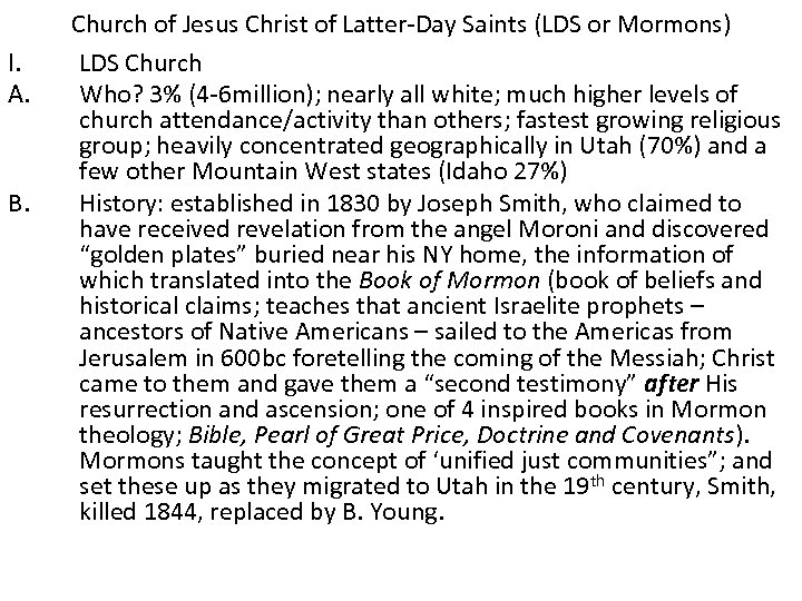 I. A. B. Church of Jesus Christ of Latter-Day Saints (LDS or Mormons) LDS