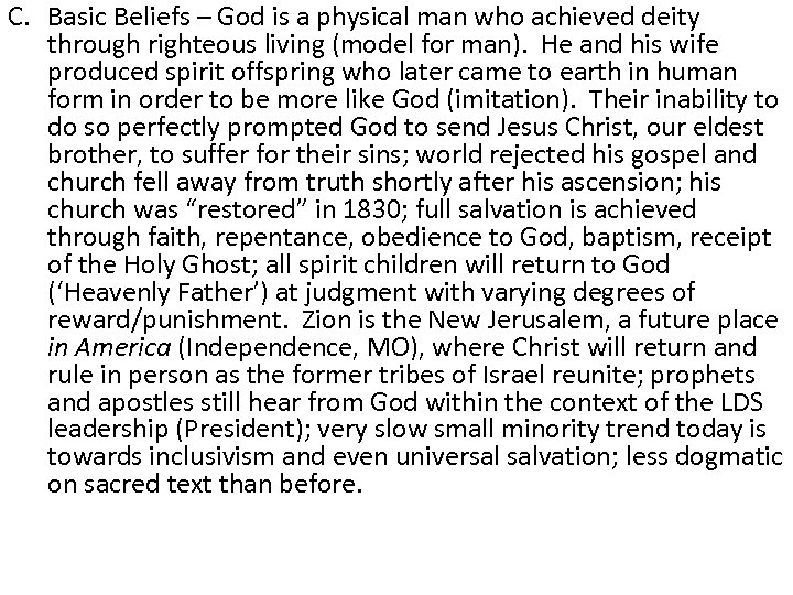 C. Basic Beliefs – God is a physical man who achieved deity through righteous