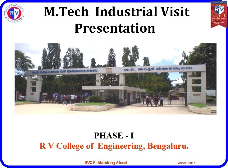 M. Tech Industrial Visit Presentation PHASE - I R V College of Engineering, Bengaluru.