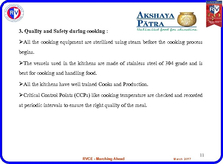 3. Quality and Safety during cooking : ØAll the cooking equipment are sterilised using