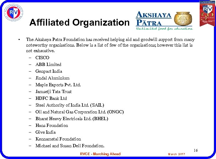Affiliated Organization • The Akshaya Patra Foundation has received helping aid and goodwill support