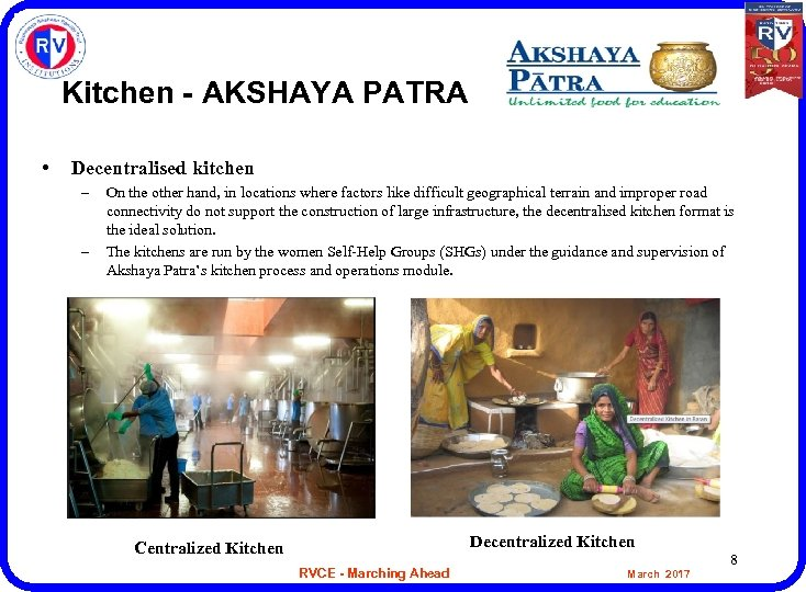 Kitchen - AKSHAYA PATRA • Decentralised kitchen – – On the other hand, in