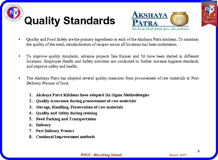 Quality Standards • Quality and Food Safety are the primary ingredients at each of