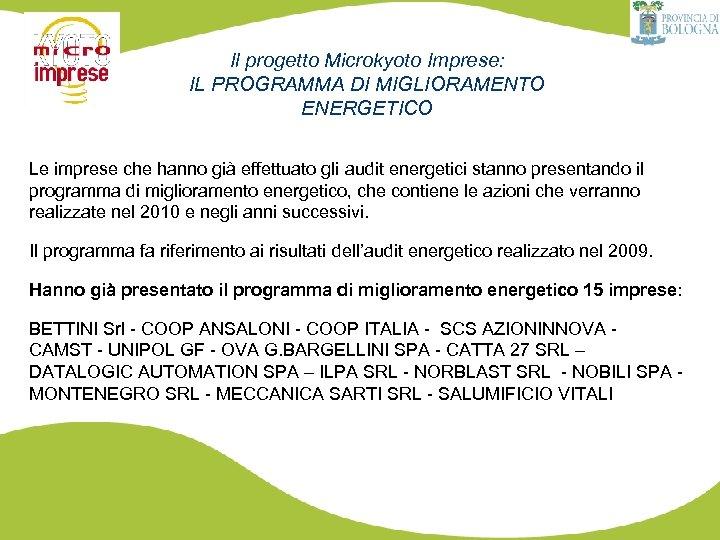 Il progetto Microkyoto Imprese: IL PROGRAMMA DI MIGLIORAMENTO ENERGETICO Le imprese che hanno già