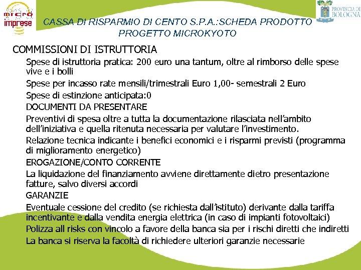 CASSA DI RISPARMIO DI CENTO S. P. A. : SCHEDA PRODOTTO PROGETTO MICROKYOTO COMMISSIONI