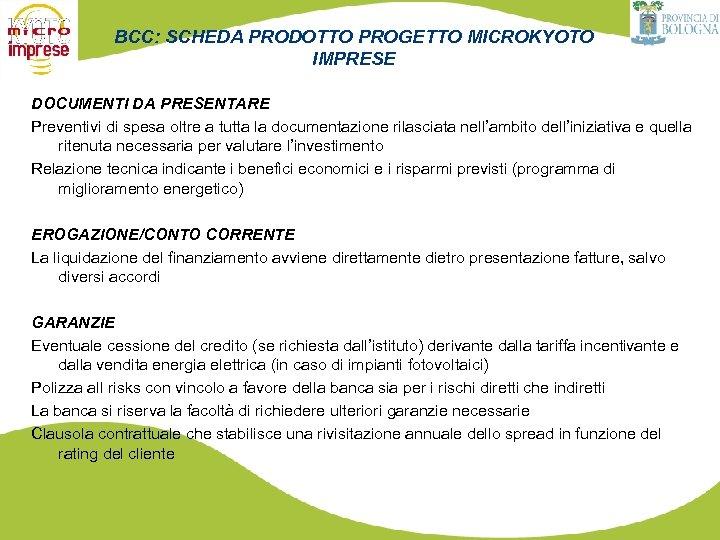 BCC: SCHEDA PRODOTTO PROGETTO MICROKYOTO IMPRESE DOCUMENTI DA PRESENTARE Preventivi di spesa oltre a