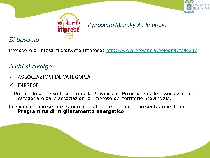 Il progetto Microkyoto Imprese Si basa su Protocollo di intesa Micro. Kyoto Imprese: http: