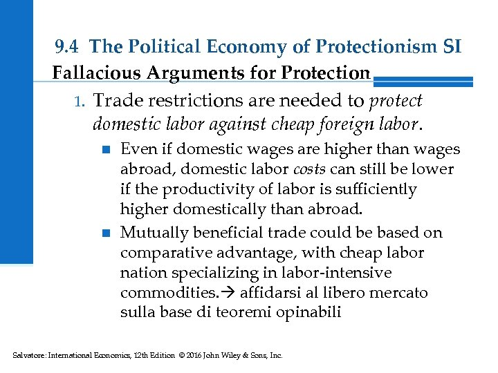9. 4 The Political Economy of Protectionism SI Fallacious Arguments for Protection 1. Trade