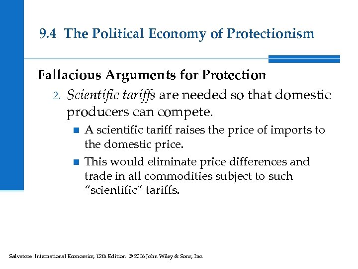 9. 4 The Political Economy of Protectionism Fallacious Arguments for Protection 2. Scientific tariffs