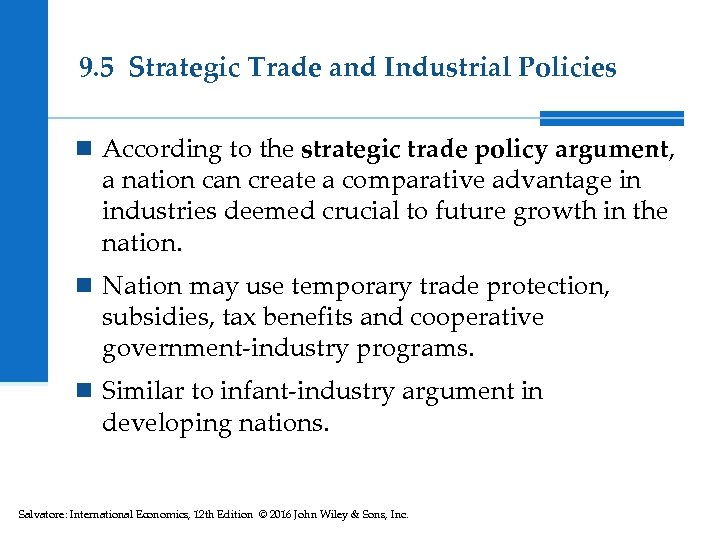 9. 5 Strategic Trade and Industrial Policies n According to the strategic trade policy