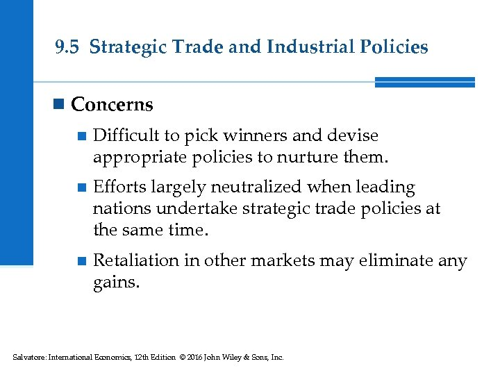 9. 5 Strategic Trade and Industrial Policies n Concerns n Difficult to pick winners