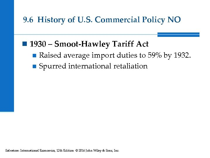 9. 6 History of U. S. Commercial Policy NO n 1930 – Smoot-Hawley Tariff