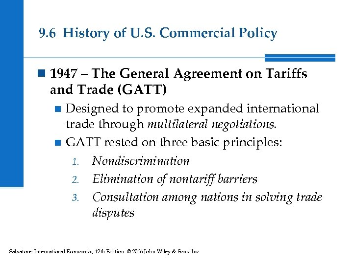 9. 6 History of U. S. Commercial Policy n 1947 – The General Agreement