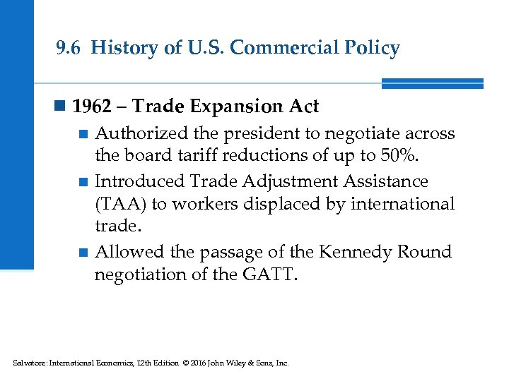 9. 6 History of U. S. Commercial Policy n 1962 – Trade Expansion Act