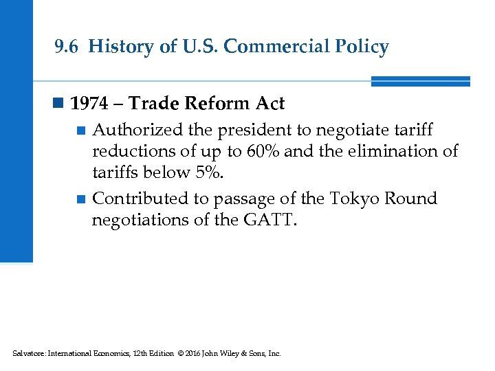 9. 6 History of U. S. Commercial Policy n 1974 – Trade Reform Act