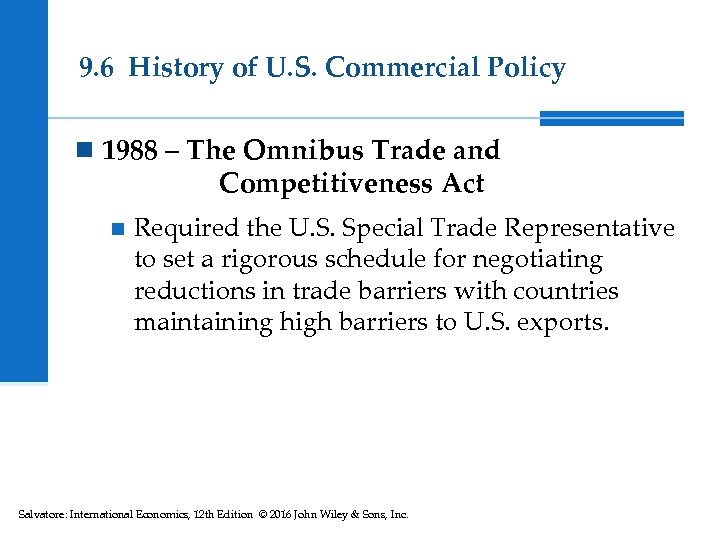 9. 6 History of U. S. Commercial Policy n 1988 – The Omnibus Trade