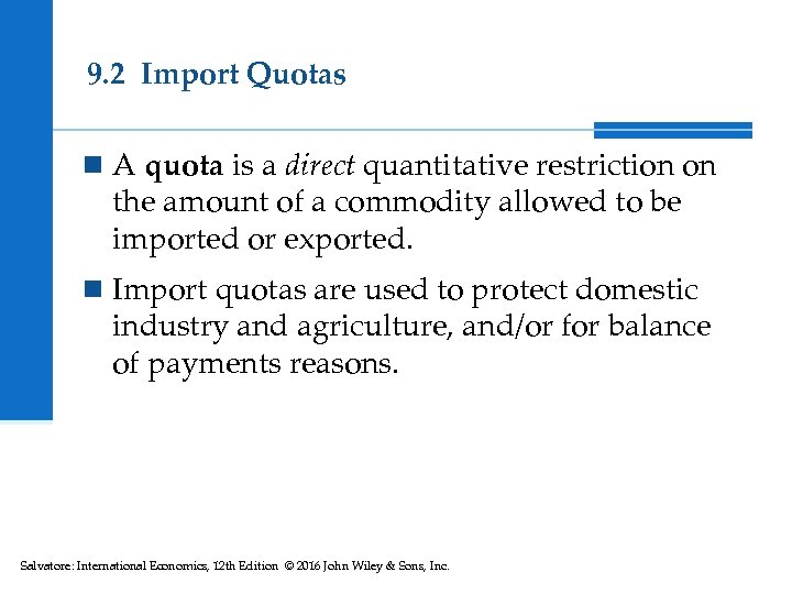 9. 2 Import Quotas n A quota is a direct quantitative restriction on the