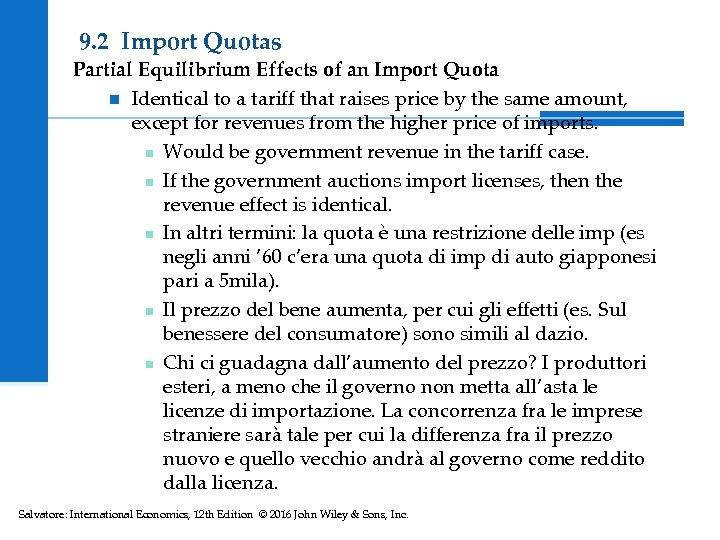 9. 2 Import Quotas Partial Equilibrium Effects of an Import Quota n Identical to
