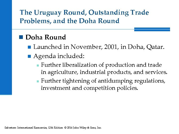 The Uruguay Round, Outstanding Trade Problems, and the Doha Round n Launched in November,