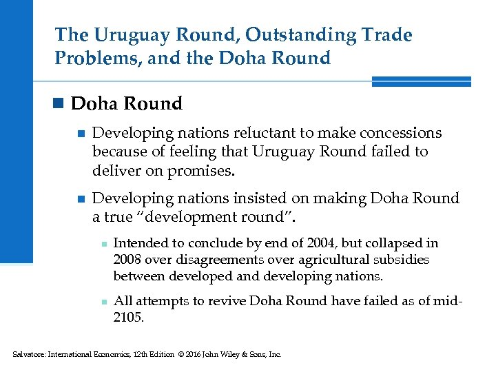 The Uruguay Round, Outstanding Trade Problems, and the Doha Round n Developing nations reluctant