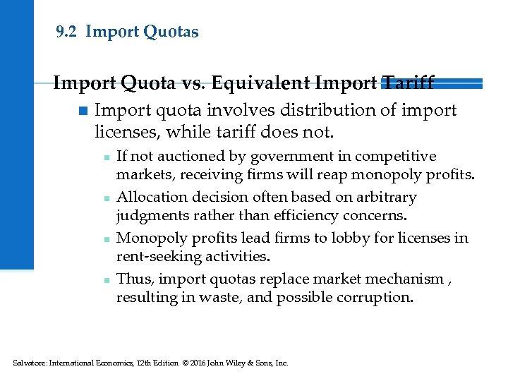 9. 2 Import Quotas Import Quota vs. Equivalent Import Tariff n Import quota involves